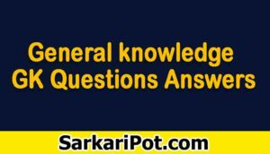 General knowledge GK Questions Answers